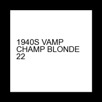 1940S VAMP CHAMP BLONDE 22